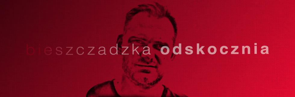 Sprawdź nowy kanał na YouTube: Grzegorz Bończak – Bieszczadzka Odskocznia!